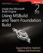 Inside the Microsoft Build Engine : Using MSBuild and Team Foundation Build